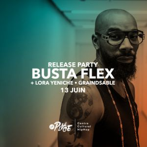 RELEASE PARTY BUSTA FLEX @ La Place - PARIS