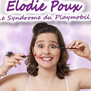 Elodie Poux - Le syndrome du playmobil @ Théâtre des Grands Enfants - Grand Théâtre - CUGNAUX