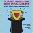 Théâtre LE GRAND TROPHÉE D'OR DES MAGICIENS
