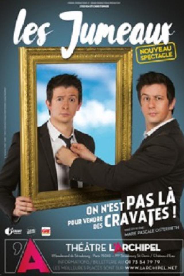 ON N'EST PAS LA POUR VENDRE DES CRAVATES  @ Théâtre de l'Archipel - Salle Rouge - PARIS