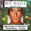 Concert BEN MAZUE - Paradis Tour + première partie à MONTPELLIER @ Le Corum - Salle Berlioz - Billets & Places
