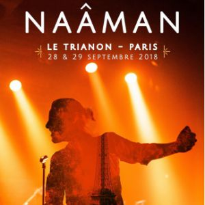 NAÂMAN @ Le Trianon - Paris
