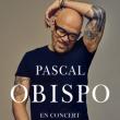 Concert PASCAL OBISPO à Toulon @ Zénith Oméga - Billets & Places