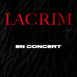 Concert LACRIM à Marseille @ Le Moulin - Billets & Places