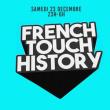 Soirée FRENCH TOUCH HISTORY #2 à PARIS @ Wanderlust - Billets & Places