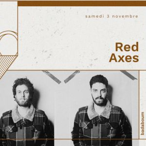 Red Axes @ Badaboum - PARIS