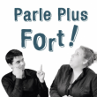 Spectacle PARLE PLUS FORT !