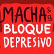 Concert Macha & El Bloque Depresivo à PARIS 19 @ Glazart - Billets & Places