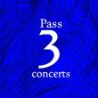 Festival PASS 3 CONCERTS