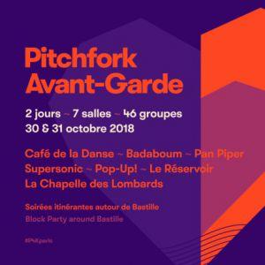 Pitchfork Avant-Garde : 30 octobre @ Plusieurs lieux autour de Bastille - PARIS