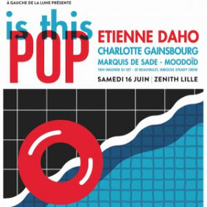 IS THIS POP @ Zénith Arena  - LILLE