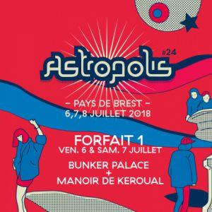 ASTROPOLIS 2018 - FORFAIT 1 / BUNKER PALACE + KEROUAL @  Auditorium/Manoir de Keroual - Brest