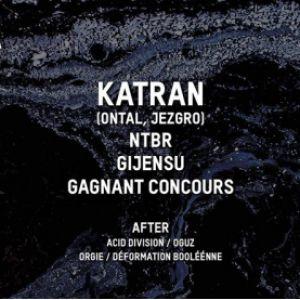 Meaculpa invite : Katran (Ontal) / Gijensu / NTBR @ Glazart - PARIS 19