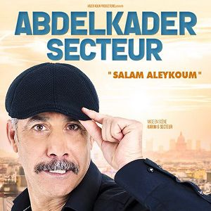 Spectacle Abdelkader Secteur « Salam aleykoum »