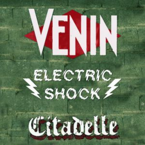 Venin -Electric Shock+Citadelle