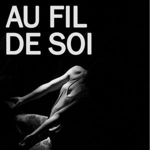 AU FIL DE SOI - DANSE CONTEMPORAINE @ Théâtre le Colbert  - TOULON