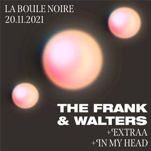 The Frank & Walters + Extraa + In My Head