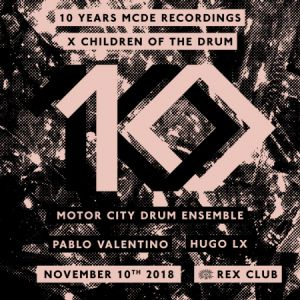 10 YEARS OF MCDE RECORDINGS x COTD @ Le Rex Club - PARIS