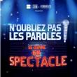 Concert N'Oubliez Pas Les Paroles se donne En Spectacle
