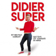 Spectacle DIDIER SUPER