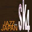 SK4 JAPAN JAZZ