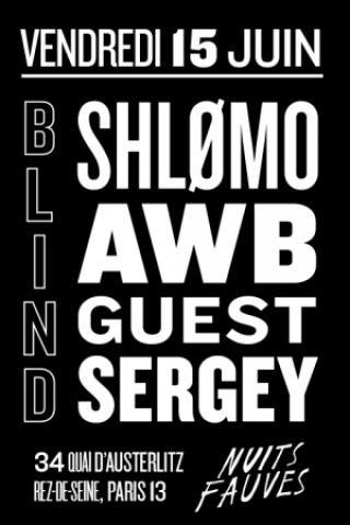 Soirée Blind : Antigone, Shlømo, Awb & Sergey à PARIS @ Nuits Fauves - Billets & Places