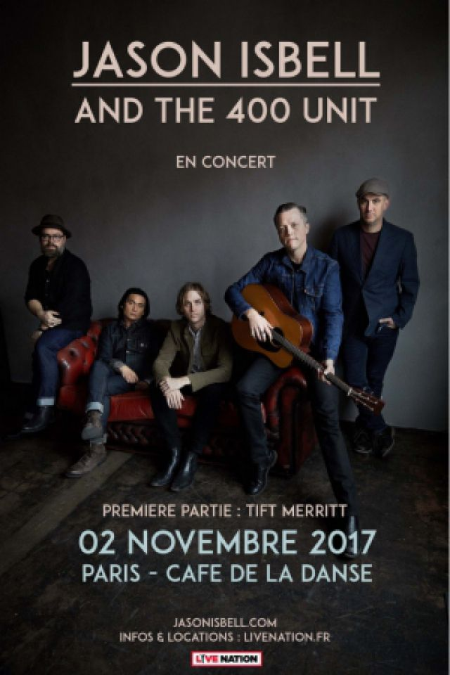 Concert JASON ISBELL AND THE 400 UNIT à Paris @ Café de la Danse - Billets & Places