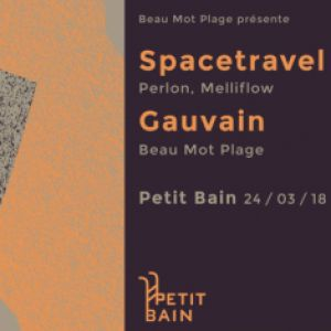 BEAU MOT PLAGE INVITE SPACE TRAVEL @ Petit Bain - PARIS