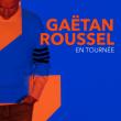 Concert GAËTAN ROUSSEL à Bourg Les Valence @ Théatre Le Rhône - Billets & Places