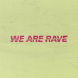 Soirée WE ARE RAVE