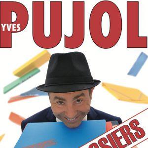 YVES PUJOL - SORT LES DOSSIERS @ AUDITORIUM DU CASINO DES PALMIERS - HYERES