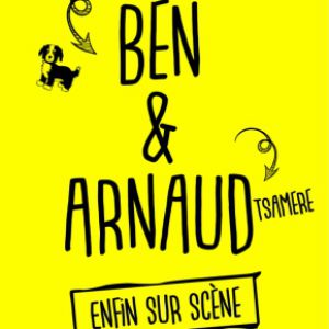 BEN & TSAMERE / Enfin sur scène @ Théâtre Charles Dullin - LE GRAND QUEVILLY