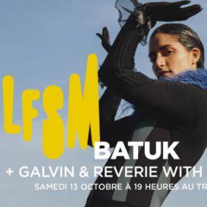 LFSM club : Batuk + Rêverie + Gavlyn + Dj Lala + Enkrypt @ Le Trabendo - Paris