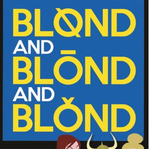 BLOND AND BLOND AND BLOND @ LE GOUVY - ESPACE THEODORE GOUVY - FREYMING MERLEBACH