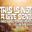 Festival THIS IS NOT A LOVE SONG PASS 3 JOURS à NIMES @ PALOMA - Billets & Places