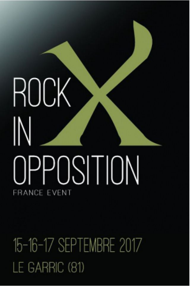 ROCK IN OPPOSITION - FORFAIT 3 JOURS @ MAISON DE LA MUSIQUE |  - LE GARRIC
