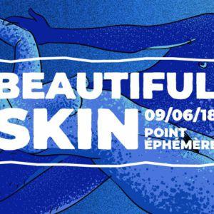 Beautiful skin - Clubbing Naturiste @ Point Ephémère - Paris