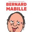 "Spectacle BERNARD MABILLE ""30 ans d'insolence"""