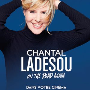 Chantal Ladesou - On The Road Again - Cinéma Le Relais