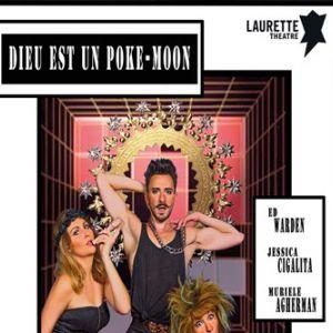 DIEU EST UN POKE MOON @ Comédie PaKa - MARSEILLE