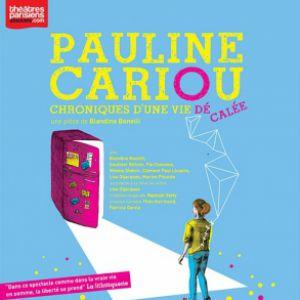 Pauline Cariou, Chroniques D'une Vie Décalée