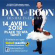 Spectacle DANY BOON à Papeete @ PLACE TO'ATA - Billets & Places