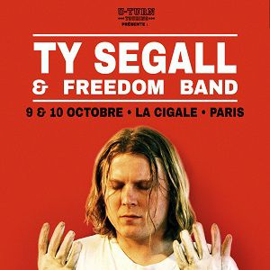 Ty Segall & Freedom Band - Jeudi 10 Octobre