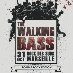 WALKING BASS - Zombie Rock Edition @ Dock des Suds - MARSEILLE