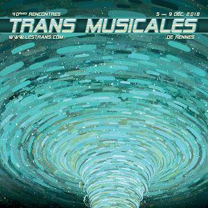 40ÈMES RENCONTRES TRANS MUSICALES DE RENNES // PASS 3 JOURS @ PARC des EXPOSITIONS Rennes Aéroport  - BRUZ
