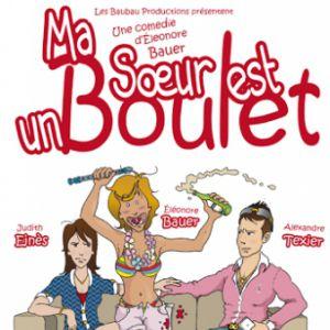 Ma Soeur Est Un Boulet !