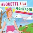 Spectacle Alouette à la montagne