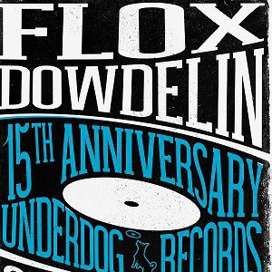 Flox + Dowdelin - 15 Ans Underdog Records