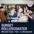 Concert Sunset Rollercoaster à PARIS @ La Maroquinerie - Billets & Places