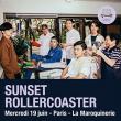 Concert Sunset Rollercoaster à PARIS @ La Maroquinerie - Billets & Places